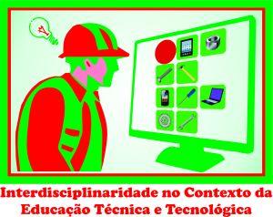 Interdisciplinaridade no Contexto da Educação Técnica e Tecnológica